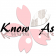 Know As~ノウ アズ~