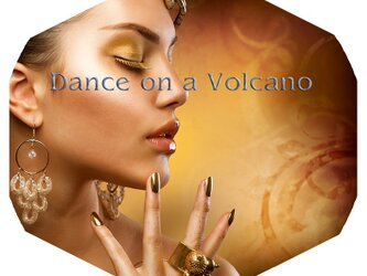 Dance on a Volcano ~ ダンス・オン・ア・ヴォルケーノの画像