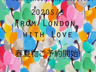2020S/S From London with Love  ご予約販売の画像