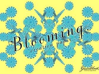 クリエーションペーパー #1『 Blooming 』の画像
