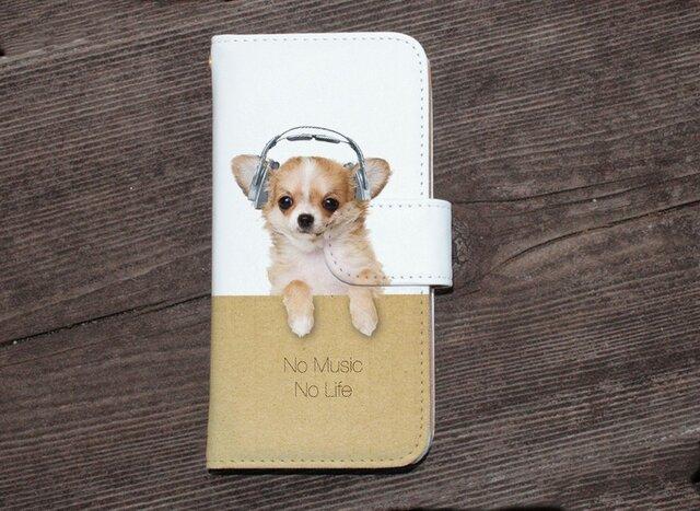 全機種対応 手帳型 スマホケース iPhoneXs iPhone9 犬 チワワだってNo Music No Lifeの画像1枚目