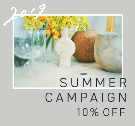 SUMMER CAMPAIGN 2019 10%OFF